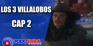 Los 3 Villalobos Cap 2